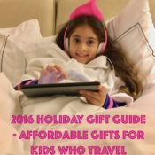 2016 Holiday Gift Guide - Affordable Gifts for Kids Who Travel