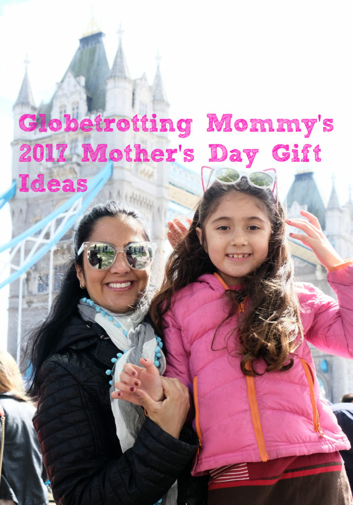Globetrotting Mommy's 2017 Mother's Day Gift Guide