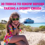 20 Things to Know Before Taking a Disney Cruise
