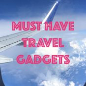 Must Have Travel Gadgets - Globetrotting Mommy