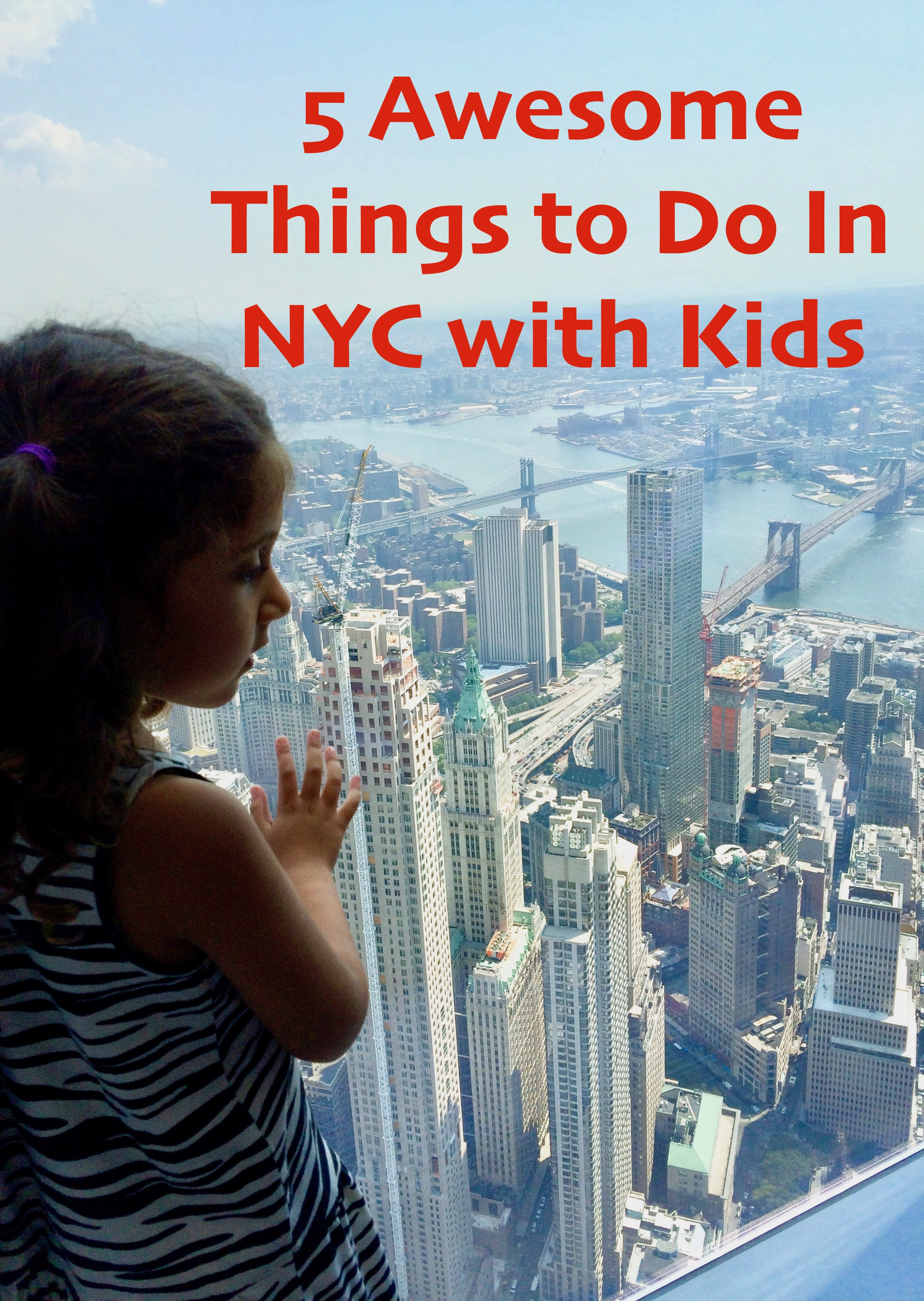 5 Awesome Things To Do In NYC With Kids