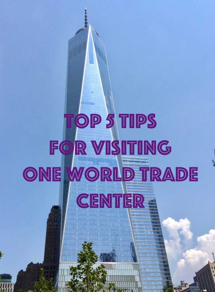 Top 5 Tips for Visiting One World Trade Center