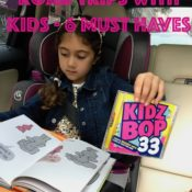 Road Trips With Kids - 6 Must Haves